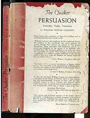THE QUAKER PERSUASION YESTERDAY, TODAY, TOMORROW. A: Comfort, William Wistar.