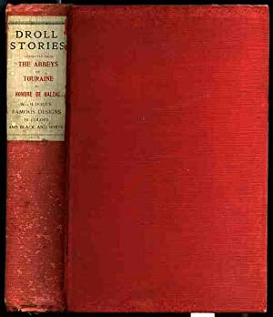 DROLL STORIES COLLECTED FROM THE ABBEYS OF TOURAINE: Balzac, Honoré De