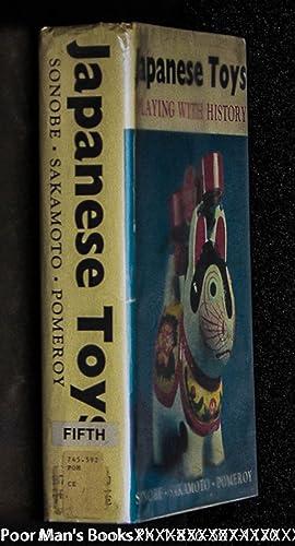 JAPANESE TOYS. PLAYING WITH HISTORY: Sakamoto, Kazuya; Charles A. Pomeroy, translator