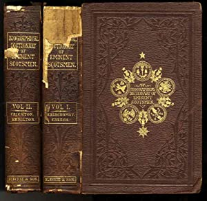 A BIOGRAPHICAL DICTIONARY OF EMINENT SCOTSMEN (Volumes I and II Only of a 4 Volume Set [NAMES A-H])...