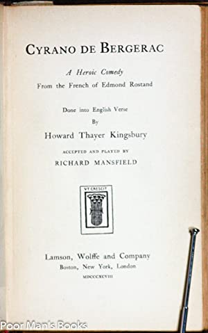 CYRANO DE BERGERAC : A HEROIC COMEDY FROM THE FRENCH OF EDMOND ROSTAND DONE INTO ENGLISH VERSE BY ...