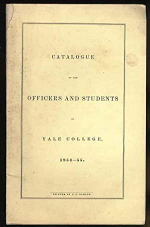 CATALOGUE OF THE OFFICERS AND STUDENTS IN YALE COLLEGE 1854-55: May not be noted.