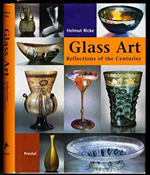 PUBLISHER PHOTO GLASS ART: REFLECTIONS OF THE CENTURIES: Ricke, Helmut