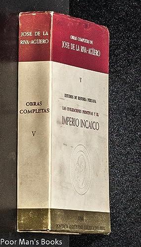 LAS CIVILIZACIONES PRIMITIVAS Y EL IMPERIO INCAICO.: Riva-Agüero, José De