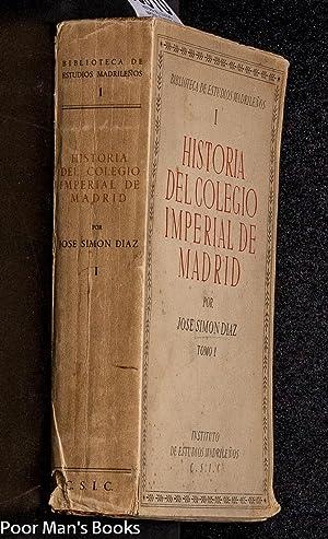 HISTORIA DEL COLEGIO IMPERIAL DE MADRID. TOMO: Jose Simon Diaz
