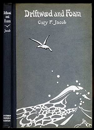 DRIFTWOOD AND FOAM: Cary F Jacob