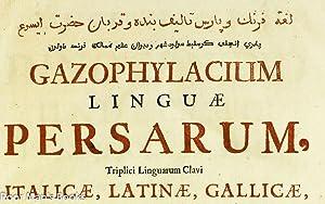 GAZOPHYLACIUM LINGUAE PERSARUM, TRIPLICI LINGUARUM CLAVI ITALICAE,: Labrosse, Joseph [Angelus