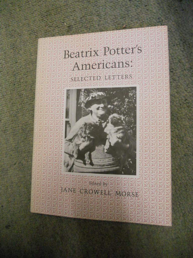 Beatrix Potter's Americans: Selected Letters - Potter, Beatrix (Edited by Jane Crowell Morse)