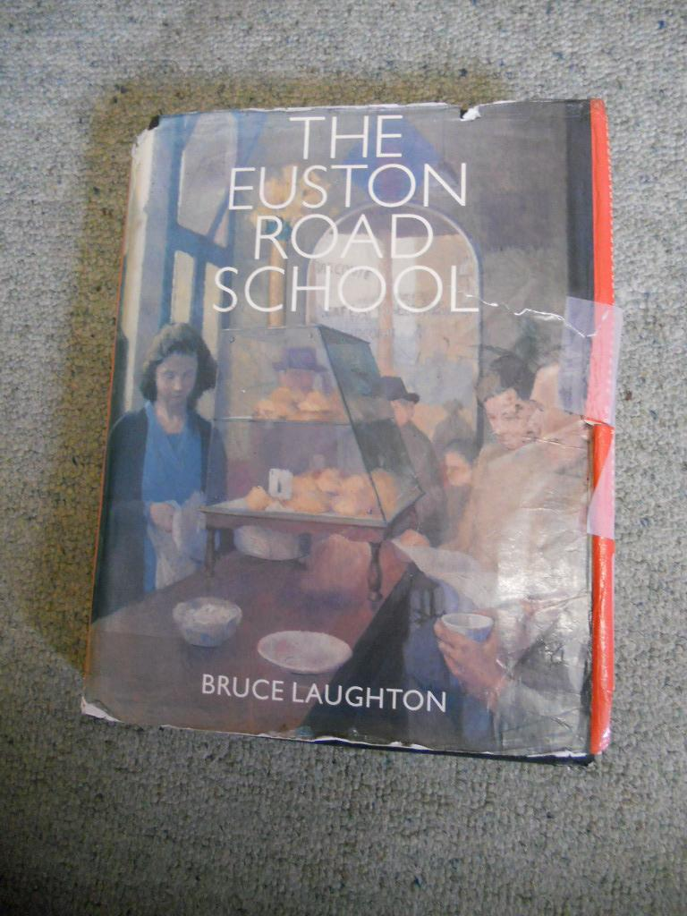 The Euston Road School: A Study in Objective Painting: Laughton, Bruce