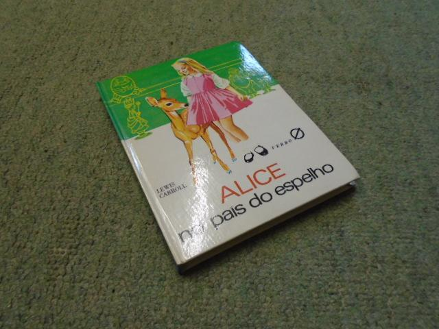 Alice No Pais Do Espelho [Alice through: Carroll, Lewis Illustrated