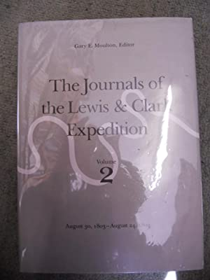 The Journals of the Lewis and Clark Expedition, August 30, 1803 - August 24, 1804, Volume 2: Lewis,...