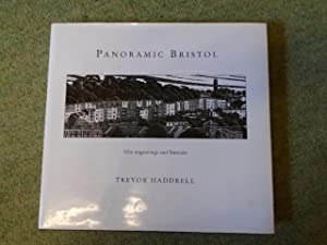 Panoramic Bristol: Fifty Engravings and Linocuts: Haddrell, Trevor Engravings