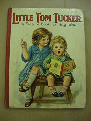 Little Tom Tucker: A Picture Book for: Cash, Agness E.,