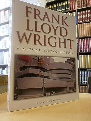 FRANK LLOYD WRIGHT. A visual Encyclopedia.: THOMSON, IAIN.