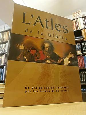 L' ATLES DE LA BÍBLIA. Un viatge social i històric per les terres de la B&iacute...