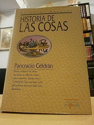 HISTORIA DE LAS COSAS. Breves crónicas de: CELDRÁN, PANCRACIO.