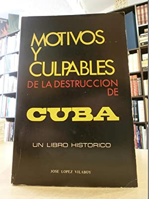 MOTIVOS Y CULPABLES DE LA DESTRUCCIÓN DE: LÓPEZ VILABOY, JOSE.