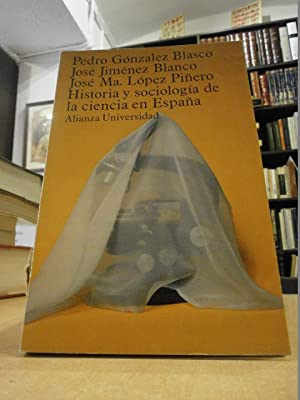 HISTORIA Y SOCIOLOGÍA DE LA CIENCIA EN: Pedro González Blasco;
