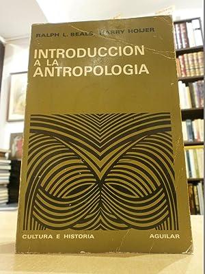 INTRODUCCIÓN A LA ANTROPOLOGÍA.: L. BEALS, RALPH;