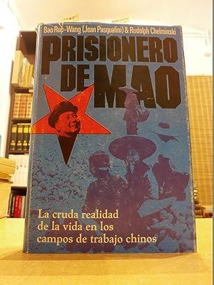 PRISIONERO DE MAO. La cruda realidad de: BAO RUO-WANG; RUDOLPH