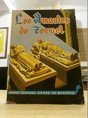 LOS AMANTES DE TERUEL.: CARUANA GÓMEZ DE