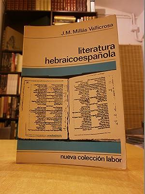 LITERATURA HEBRAICOESPAÑOLA.: MILLÁS VALLICROSA, J.M.