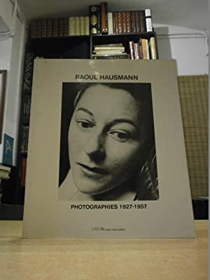RAOUL HAUSMANN PHOTOGRAPHIES 1927-1957.