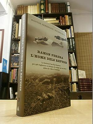 RAMON PERERA L'HOME DELS REFUGIS La història: ARMENGOU, MONTSE; BELIS,