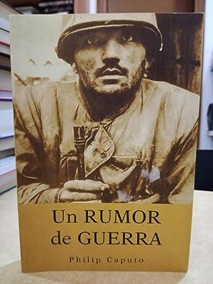 UN RUMOR DE GUERRA.: CAPUTO, PHILIP.