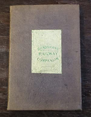 Bradshaw's Railway Companion Containing the Times of Departure, Fares, &c. Of the Railways in Eng...
