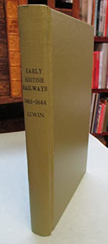 Early British Railways . A Short History of Their Origin & Development 1801-1844