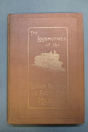 The Locomotives of the London, Brighton & South Coast Railway, 1839-1903