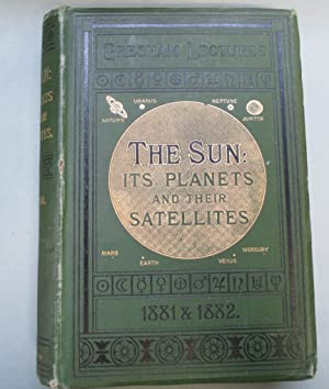 The Sun: Its Planets and Their Satellites.