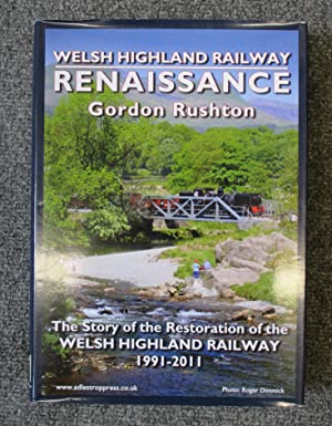 Welsh Highland Railway Renaissance . The Story of the Restoration of the West Highland Railway 19...