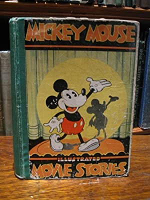 Mickey Mouse Movie Stories. Story and Illustrations By Staff of Walt Disney Studios.