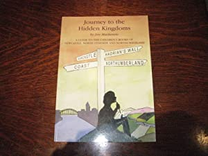 Journey to the Hidden Kingdoms. A Guide to the Children's Books of Newcastle, North Tyneside and ...