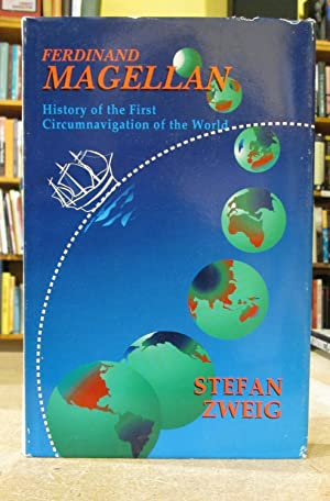 Ferdinand Magellan: History of the First Circumnavigation: Zweig, Stefan