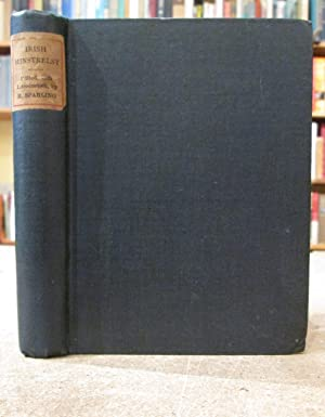 Irish Minstrelsy: Being a selection of Irish: Sparling, H. Halliday(Editor)