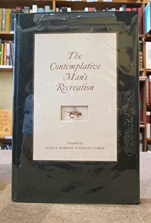 The Contemplative Man's Recreation: A Bibliography of Books on Angling and Game Fish in the Libra...