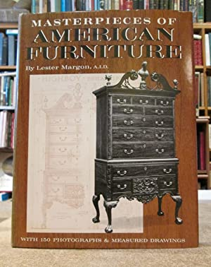 Masterpieces of American Furniture: 1620-1840 A Compendium with Measured Drawings