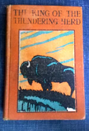 King of the Thundering Herd; A Biography of an American Bison: Clarence Hawkes