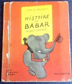Histoire de Babar le petit elephant: Jean De Brunhoff