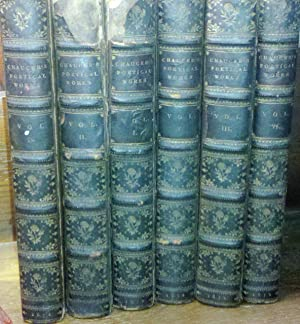 Poetical Works of Geoffrey Chaucer in Six Volumes: Chaucer