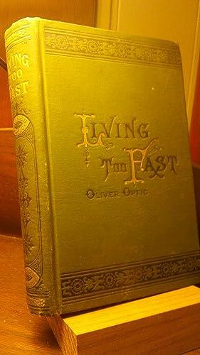 Living Too Fast: Oliver Optic (William T. Adams)