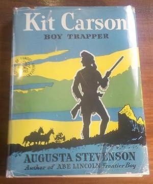 Kit Carson; Boy Trapper: Augusta Stevenson