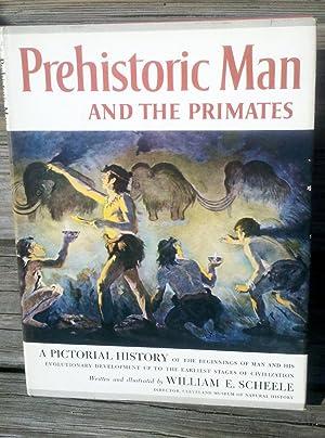 Prehistoric Man and the Primates: William E. Scheele