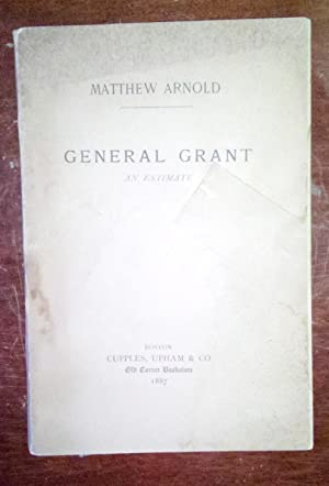 General Grant; An Estimate: Matthew Arnold