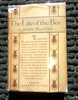 Life of the Bee: Maurice Maeterlinck, Translated by Alfred Sutro
