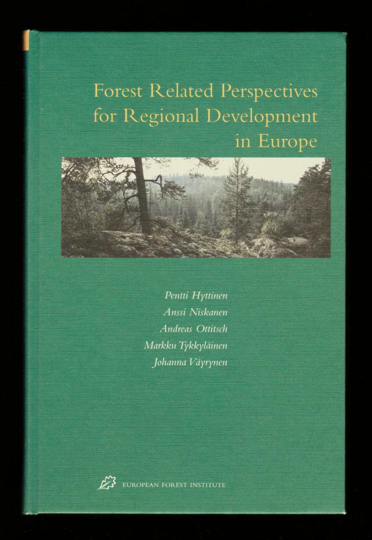Forest Related Perspectives for Regional Development in Europe (European Forest Institute Research Reports) - P. Hyttinen; Anssi Niskanen; Andreas Ottisch; Markku Tykkylainen; J. Vayrynen