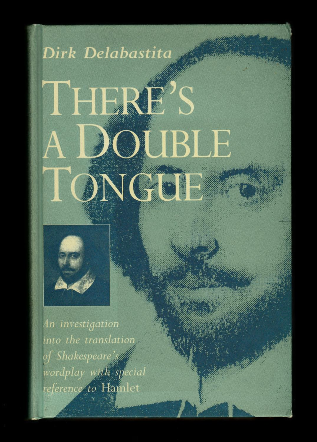 Theres a Double Tongue. An investigation into the translation of Shakespeares wordplay, with special